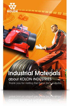 Industrial Materials : about KOLON INDUSTRIES(thank you for visiting the KOLON Inc's website.)
